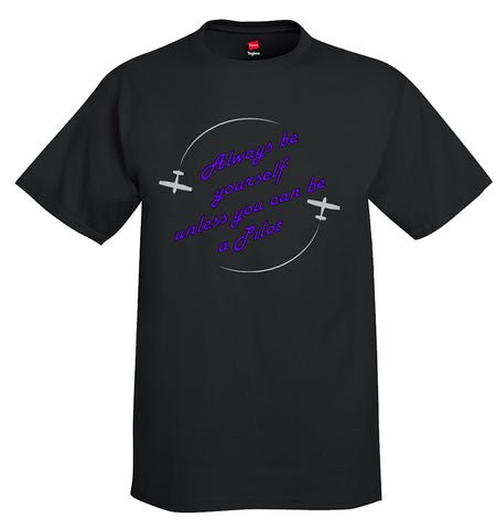 Always Be Yourself 2 Aviation Airplane T-Shirt