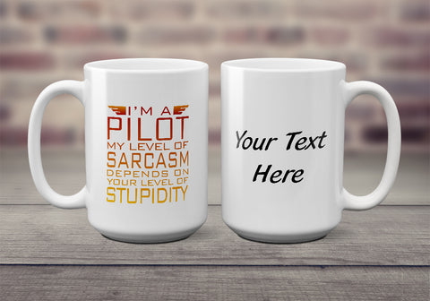 I'm a Pilot II Airplane Aviation  Ceramic Mug - Personalized