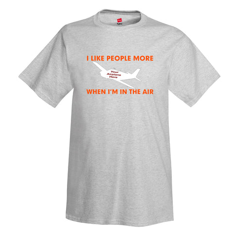 I Like People More Aviation Theme T-Shirt - Personalized w/ Your Airplane