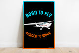 Born To Fly Metal HD Airplane Sign - AIR35JJ172-BR1