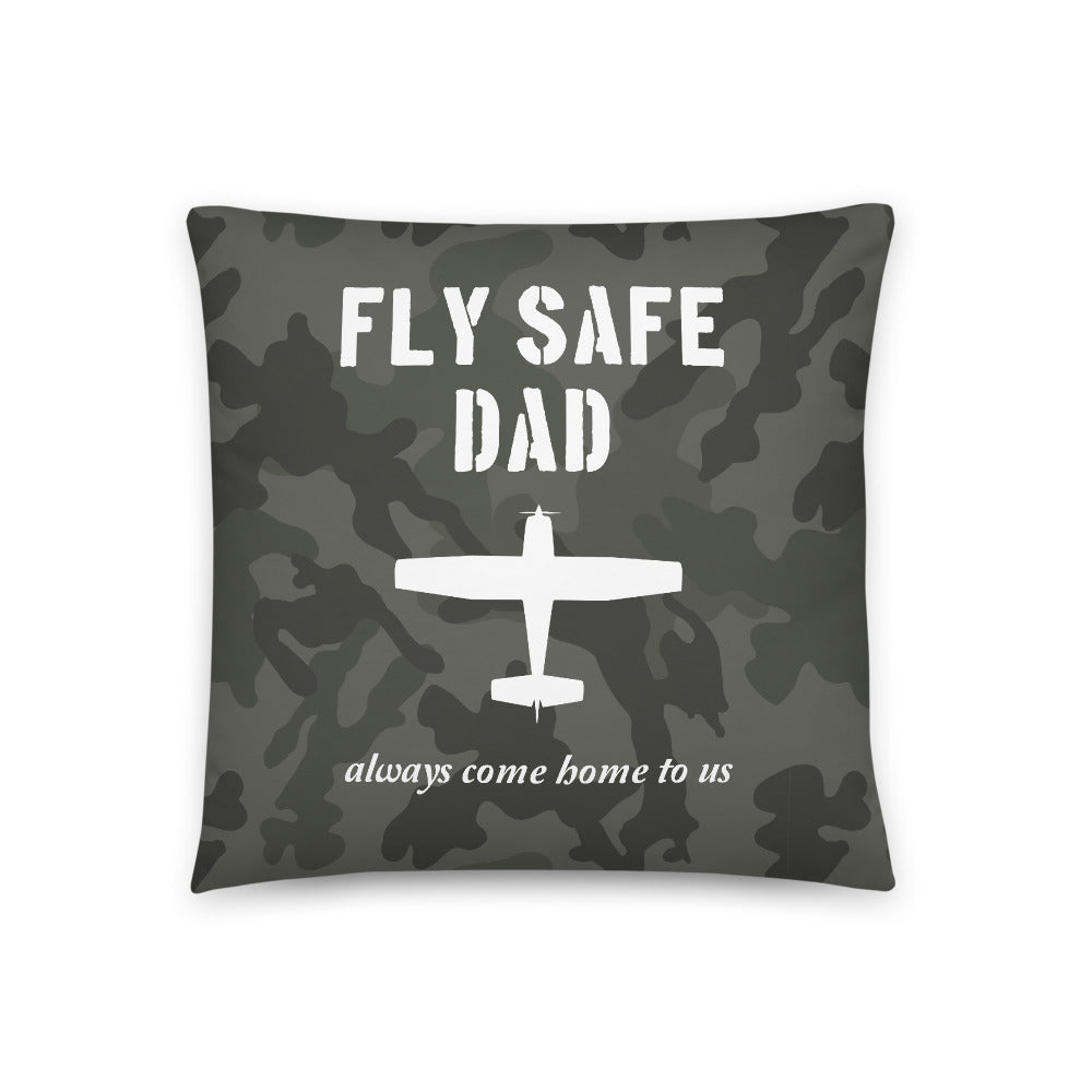Fly Safe Dad Throw Pillow Case Stuffed & Sewn