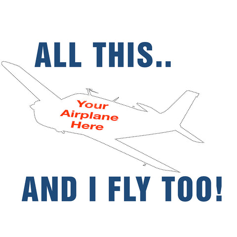 All This.. and I Fly Too! Airplane Theme