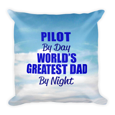 Pilot by Day World's Greatest Dad by Night Throw Pillow