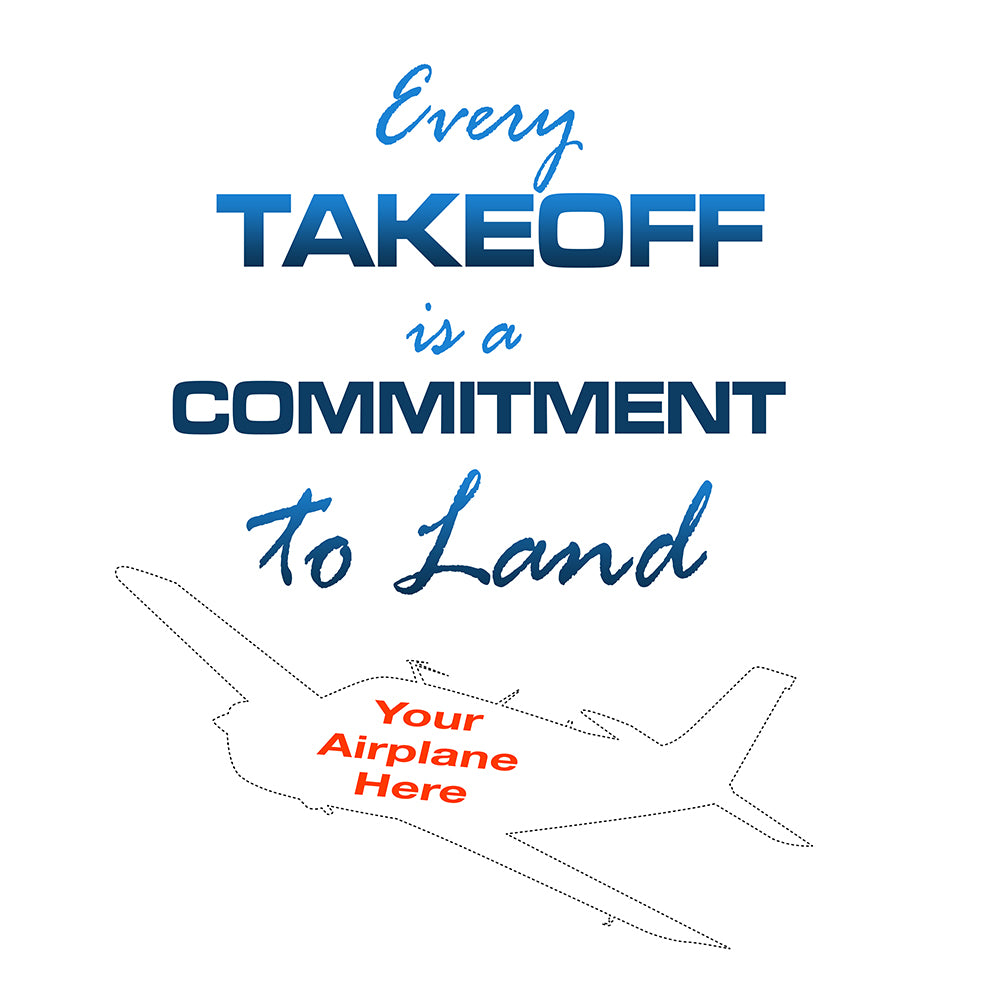 Every takeoff is a commitment to land Airplane Theme (Blue)
