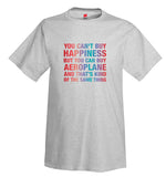 You Can't Buy Happiness Airplane Aviation T-Shirt
