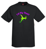 I'd Fly That Airplane Aviation T-Shirt