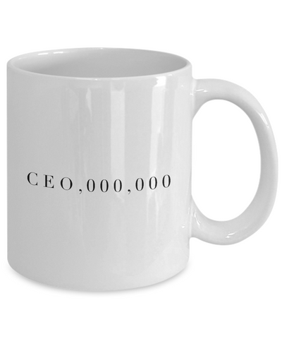 CEO,000,000 Coffee Mug