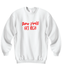 Thou Shalt Get Rich Sweatshirt 3