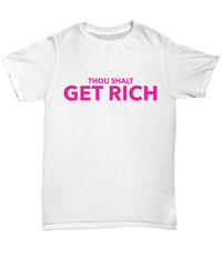 Thou Shalt Get Rich Shirt 2
