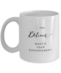 I Own Bitcoin What Is Your Superpower Coffee Mug Great For Gifts