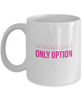 Image of Winning Is My Only Option Mug