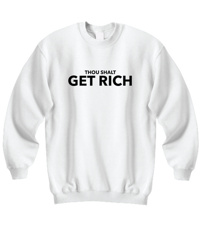 Thou Shalt Get Rich Sweatshirt 5