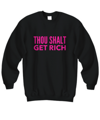 Thou Shalt Get Rich Sweatshirt 2