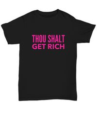 Thou Shalt Get Rich Shirt 4