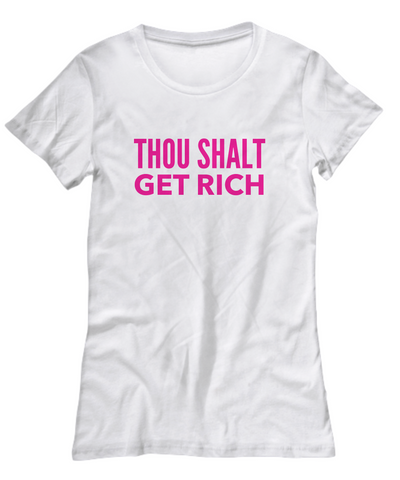 Thou Shalt Get Rich Shirt 5