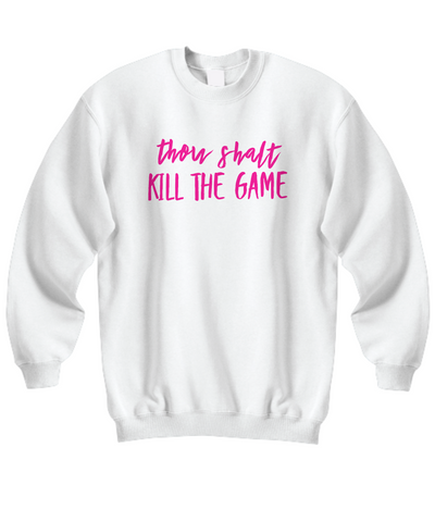 Thou Shalt Kill The Game Sweatshirt 2