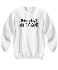 Thou Shalt Kill The Game Sweatshirt 1
