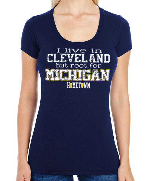 Live in Cle But Root For Michigan Swoop Neck Tee