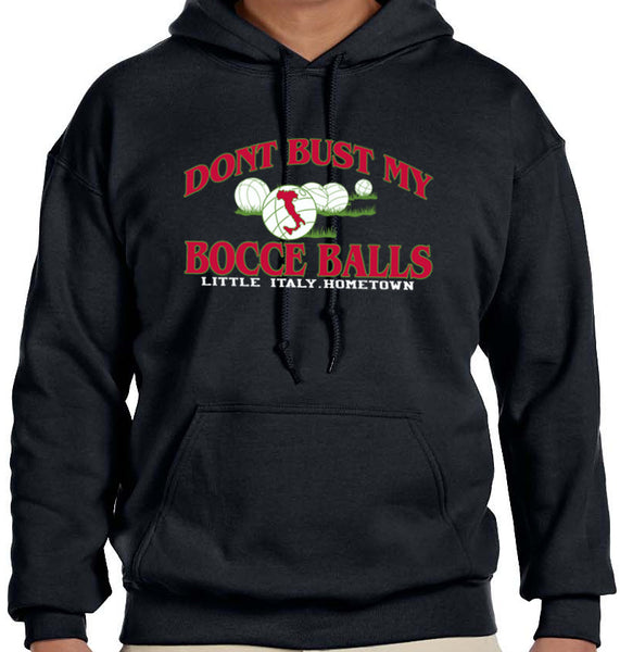 Dont Bust My Bocce Balls Hoodie