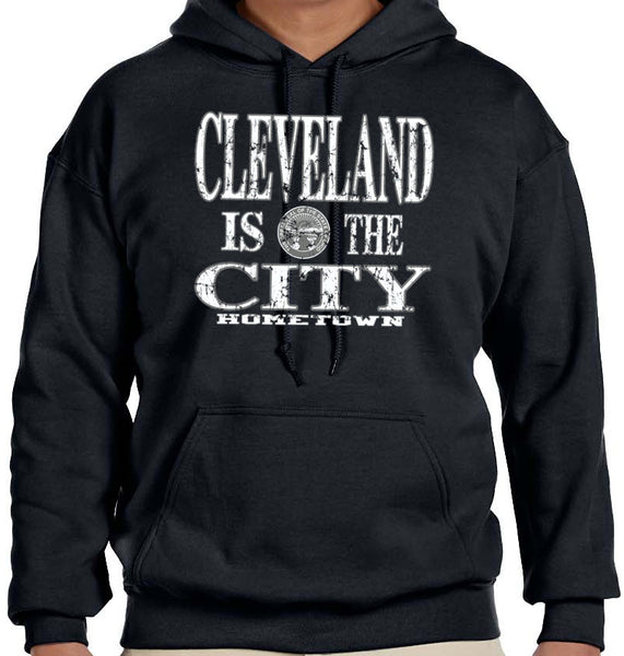 Cleveland Is the City Hoodie