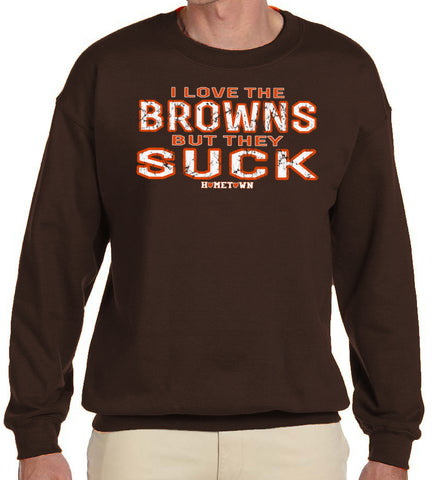 Love Browns But They Suck Crew
