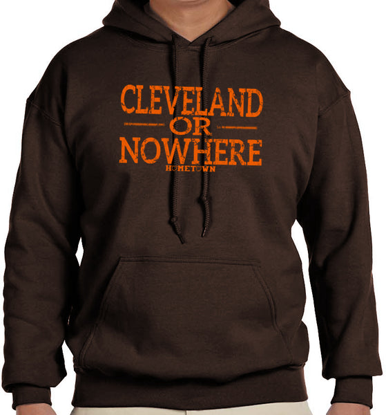 Cleveland or Nowhere Hoodie