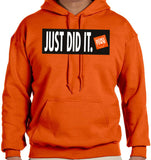 Just Did It - Just Do It Hoodie