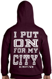 Put On For My City Hoodie