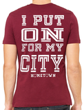 Put On For My City Tee