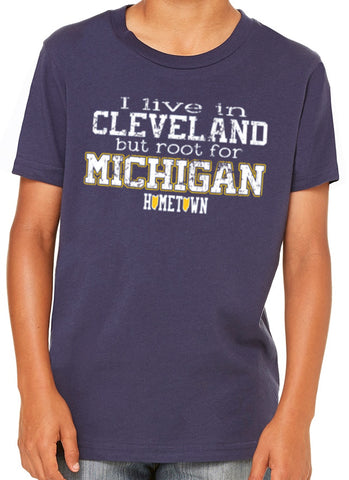 Live in Cle But Root For Michigan Kids Tee