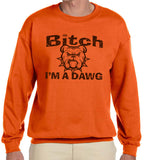 Bitch I'm a Dawg Crew