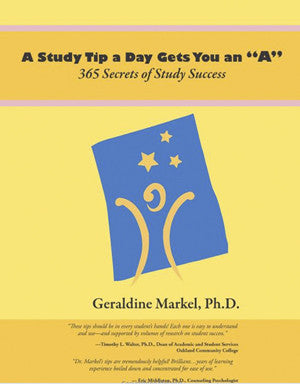 "A Study Tip a Day Gets you an ""A"": 365 Secrets of Study Success"
