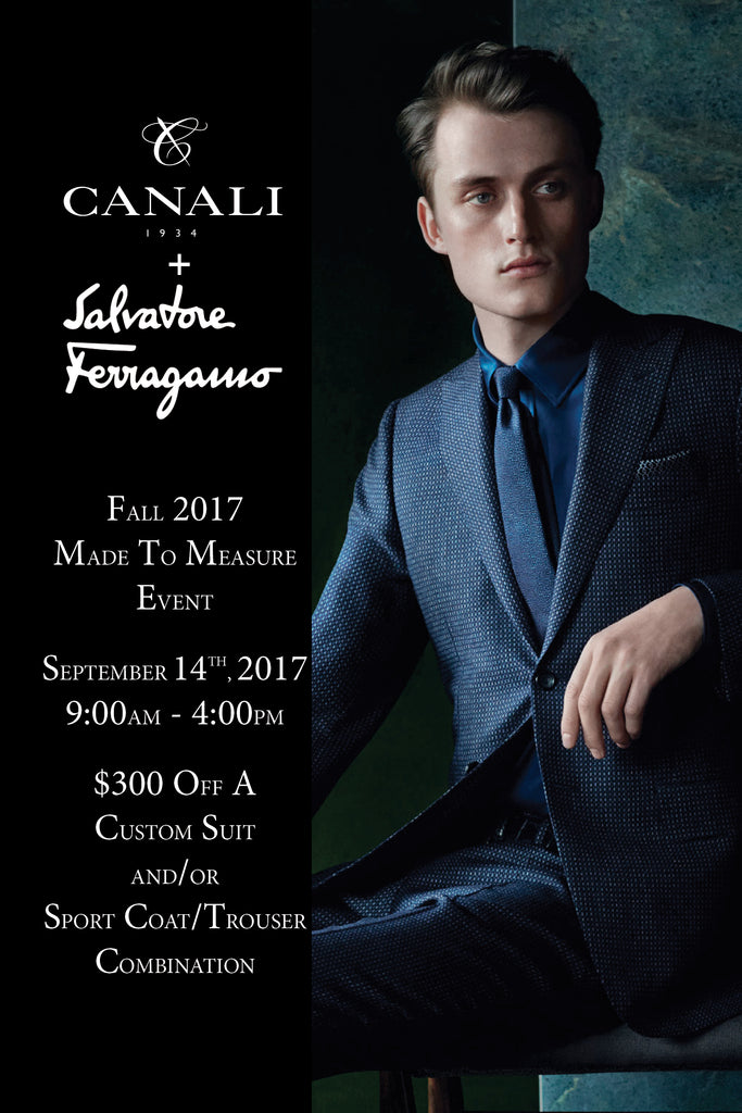 Canali + Salvatore Ferragamo Made to Measure Event - 9/14 - 9/16