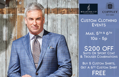 Custom Suiting and Shirt Event March 5th & 6th