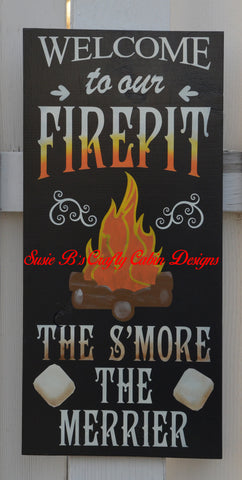 Welcome to our Firepit-The S'more the Merrier -  Free Personalization