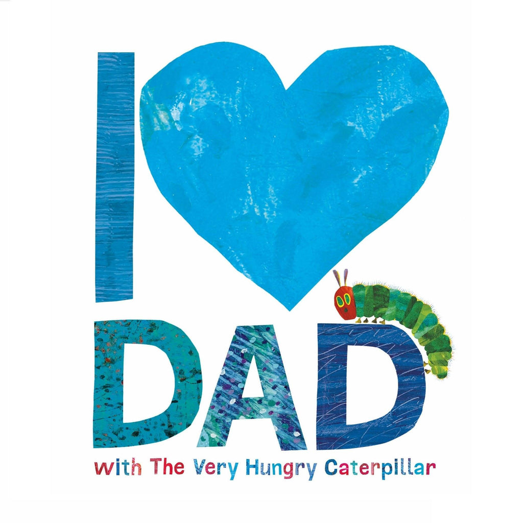 LOVE THIS! I Love Dad With The Very Hungry Caterpillar from Penguin Books - shop at littlewhimsy NZ