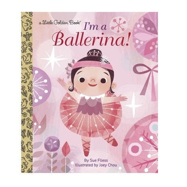 LOVE THIS! I'm A Ballerina! - Little Golden Book from Penguin Books - shop at littlewhimsy NZ