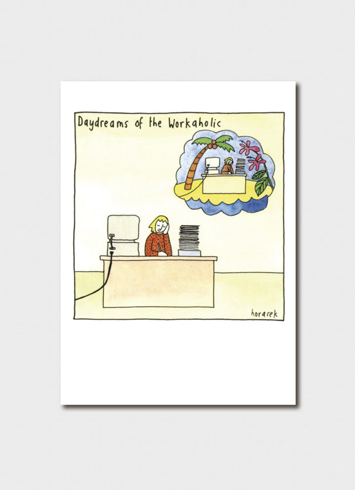 Judy Horacek cartoon card - Daydreams of the Workaholic (New!)