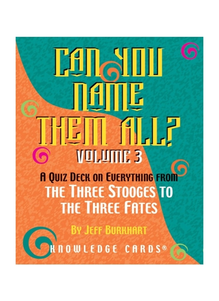 Can You Name Them All? Vol. 3: A Quiz Deck on Everything from the Three Stooges to the Three Fates (pack)