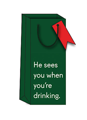 He Sees You When You're Drinking Christmas Bottle Gift Bag