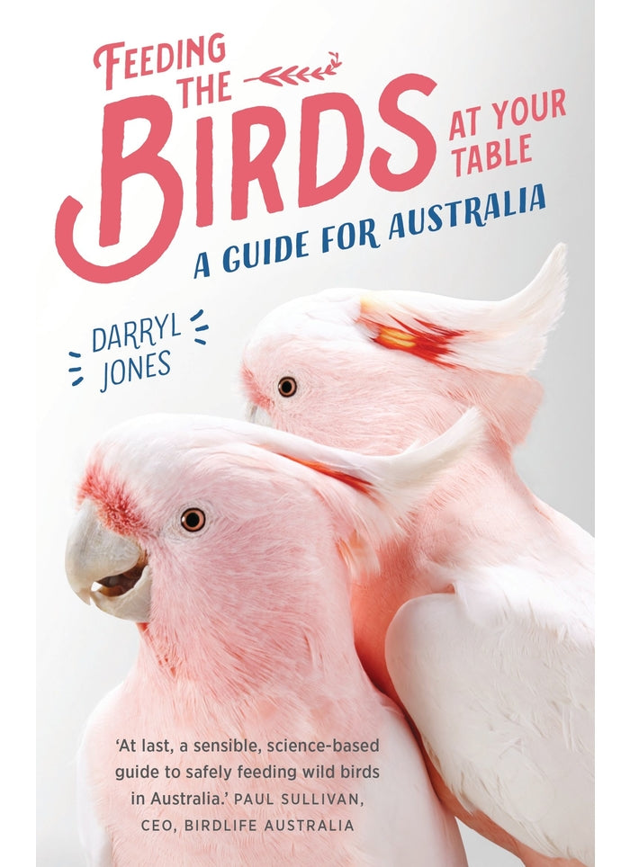 Feeding the Birds at Your Table: a guide for Australia (book)