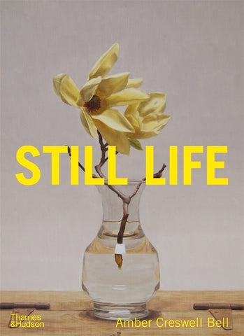 STILL LIFE: Contemporary Australian Painters By Amber Cresswell Bell (HB)
