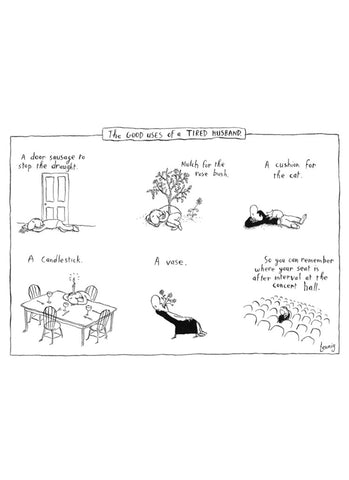 Leunig cartoon card - The Good Uses of a Tired Husband
