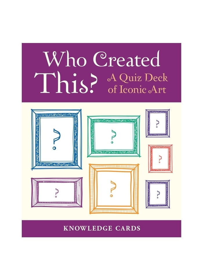 Who Created This? A Quiz Deck of Iconic Art (pack)