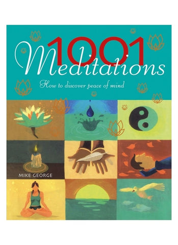 1001 Meditations: How to Discover Peace of Mind