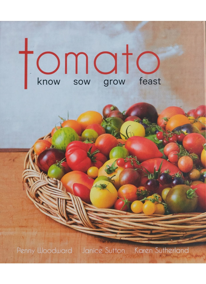 Tomato: Know, Sow, Grow, Feast (book)
