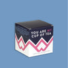 You Are My Cup Of Tea Gift Selection
