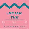 Indian Tuk [Beans / Grind]