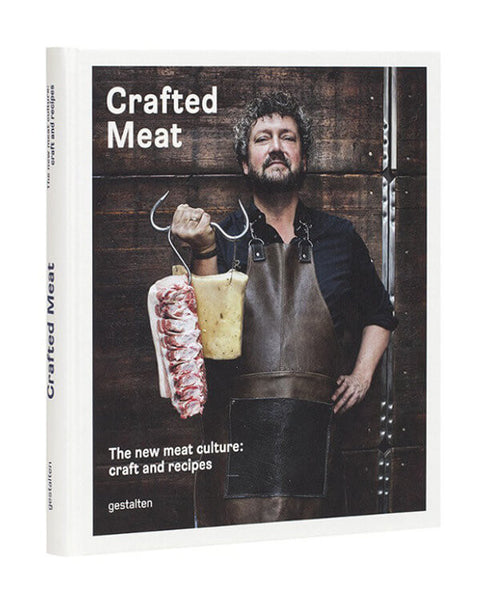 Gestalten - Crafted Meat | The New Meat Culture: Craft and Recipes