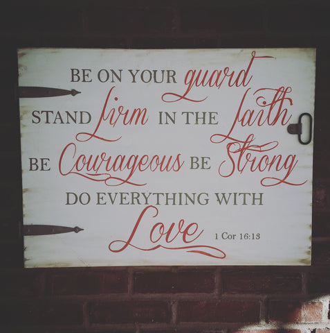 1 Corinthians 16:13 Do Everything with Love Sign